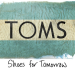 TOMS: Shoes For a Better Tomorrow.