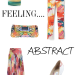Fashion Friday: Feeling Abstract.