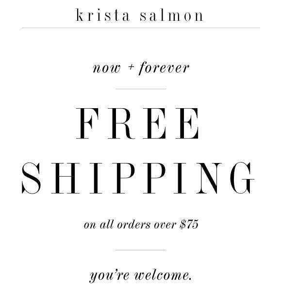 Free Shipping  |  Krista Salmon